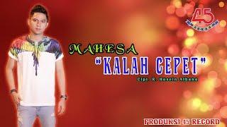Mahesa - Kalah Cepet