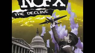 NOFX - The Decline (Official Full Album Version)