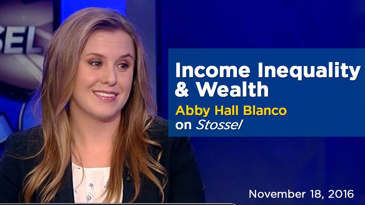 Income Inequality & Wealth | Abby Hall Blanco on Stossel
