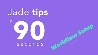 Jade Pug Tips in 90 Seconds 3 Workflow Setup npm and Gulp