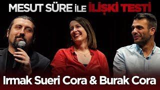 Mesut Süre İle İlişki Testi | #22 Irmak Sueri Cora & Burak Cora