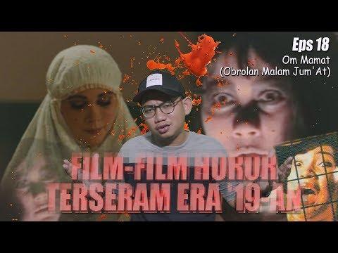 OM MAMAT -- 5 FILM HORROR INDONESIA TERSERAM JAMAN DAHULU