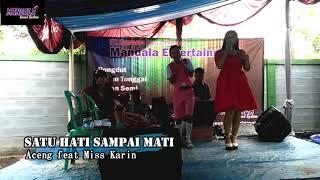 Miss Karina - SATU HATI SAMPAI MATI | Mandala Entertainment Video feat Aceng