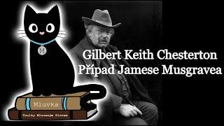 Gilbert Keith Chesterton - Případ Jamese Musgravea (Povídka) (Krimi) (Mluvené slovo SK)
