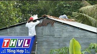 THVL | Chủ động chằng chống nhà cửa trong mùa mưa