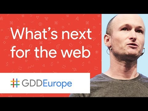 What's Next for the Web (GDD Europe '17)