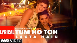 Tum Ho Toh Lagta Hai Full Song with Lyrics | Amaal Mallik Feat. Shaan | Taapsee Pannu, Saqib Saleem