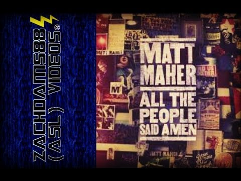 Matt Maher All The People Said Amen Asl Youtube