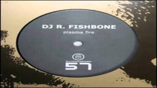 DJ R. Fishbone -- Plasma Fire (LeBrisc Remix)