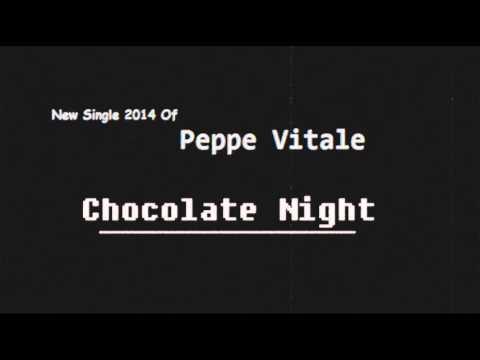 Chocolate Night - Peppe Vitale