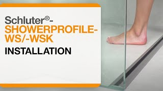 How to Install the Schluter®-SHOWERPROFILE-WS/-WSK Profiles