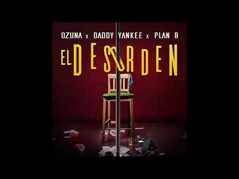 El Desorden (Remix Completo) - Ozuna X Daddy Yankee X Plan B