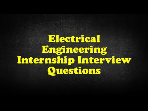 Electrical Engineering Internship Interview Questions