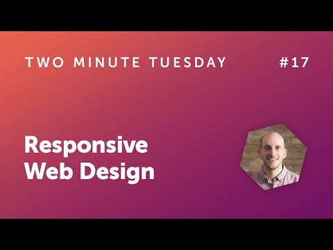 Two Minute Tuesday #17 - Responsive Web Design