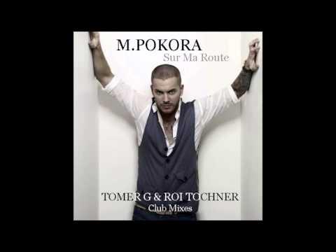 M. Pokora - Sur Ma Route (Tomer G & Roi Tochner Club Mix Edit)