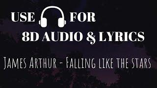 James Arthur - Falling like the Stars (8D Audio & Lyrics)