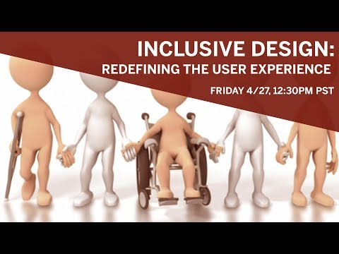 Inclusive Design: Redefining the User Experience