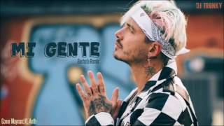 J. Balvin Willy William Mi Gente Cover DJ Tronky Bachata Remix.mp3