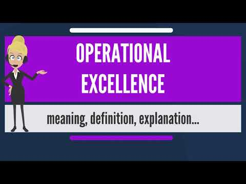 What is OPERATIONAL EXCELLENCE? What does OPERATIONAL EXCELLENCE mean?