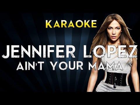 Jennifer Lopez - Ain&39;t Your Mama   Karaoke Instrumental  Cover Sing Along