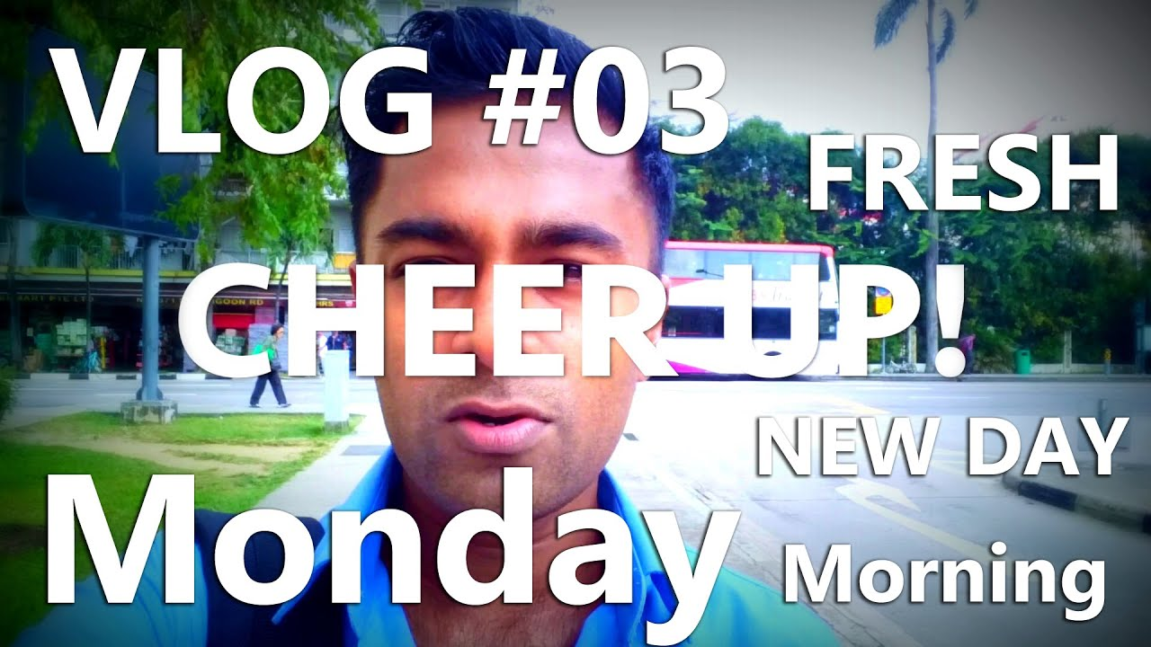 Vlog 03 Monday Morning Greetings Start Of A New Day New Week
