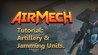 AirMech Artillery and Jamming Units Tutorial *OBSOLETE*