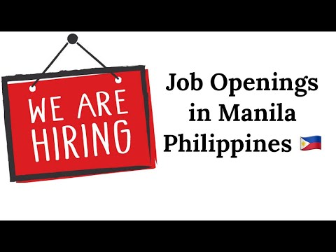 Job Openings in Manila Philippines 🇵🇭