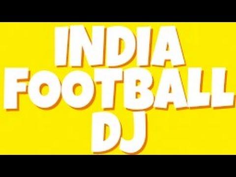 INDIA FOOTBALL DJ SONG VIDEO BY SRK DJ