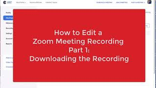 How to Edit a Zoom Meeting Recording Part 1: Downloading the Recording