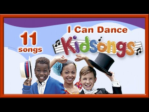 I Can Dance | Kid Songs | Dancing Kids| Barefootin' |Mexican Hat Dance | Do the Twist | Charleston