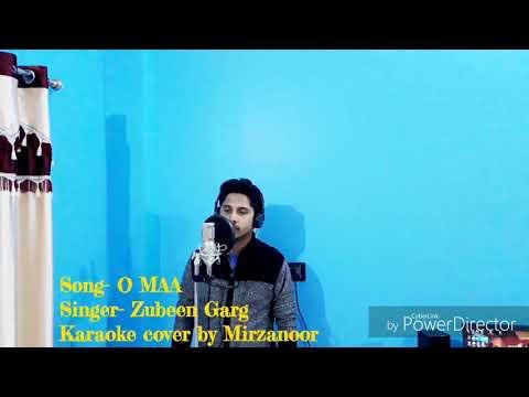 O MAA || ZUBEEN GARG || Karaoke cover by Mirzanoor