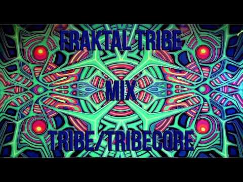 Fraktal Tribe - Mix Tribe/Tribecore
