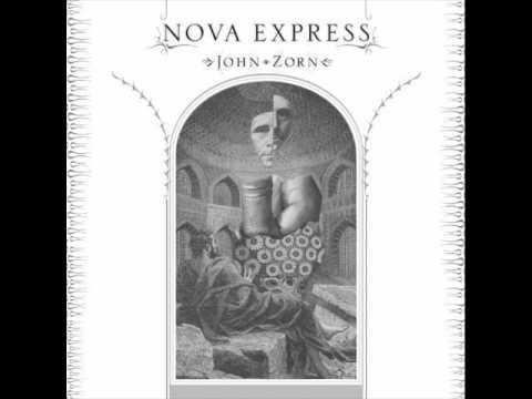 John Zorn - Between Two Worlds [Nova Express 2011]