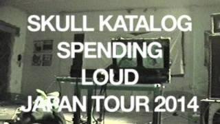 SKULL KATALOG spending LOUD Japan tour 2014