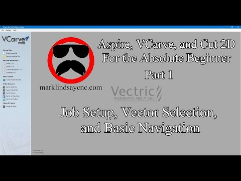 Job Setup - Part 1 - Vectric For Absolute Beginners