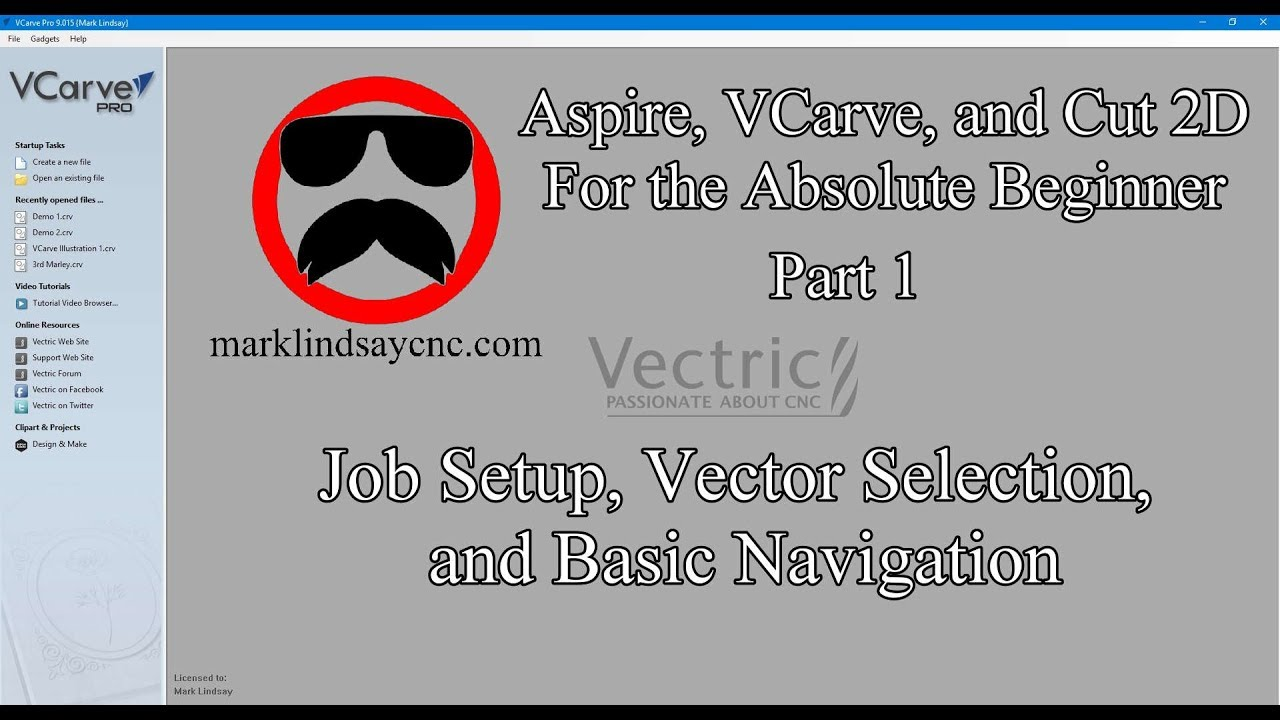 Aspire Cut2D and VCarve For Absolute Beginners - Part 1 - Job Setup