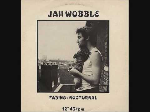 Jah Wobble - Fading  extended mix - (Bedroom Album)