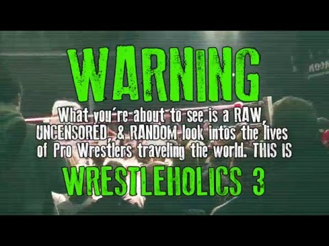 WrestleHolics 3: Documentary Trailer