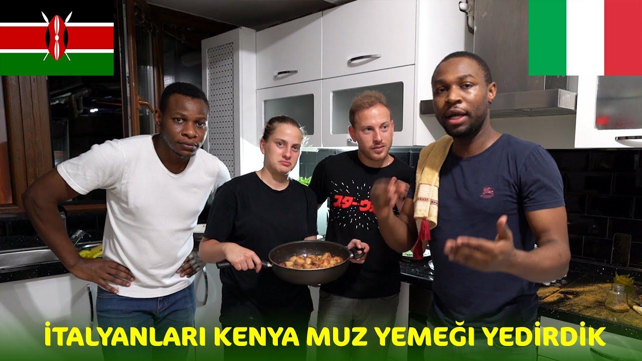 İtalyanlara Kenya Muz Yemeği Yaptık