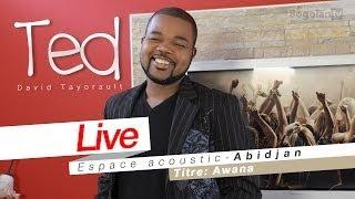 David Tayorault (TED) - Awana ( Live Espace Acoustic Abidjan )