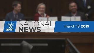 APTN National News March 18, 2019 – More SNC-Lavalin fallout, Dutcher Juno Award, Indigenous album