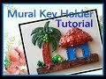 Mural Key Holder Tutorial /How to make/M seal craft
