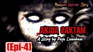 'Akiba Saktam' Epi-4    Manipuri Horror Story    Manipuri Wari Pambi