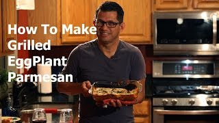 Camera Guy In The Kitchen: How To Make Grilled Eggplant Parmesan