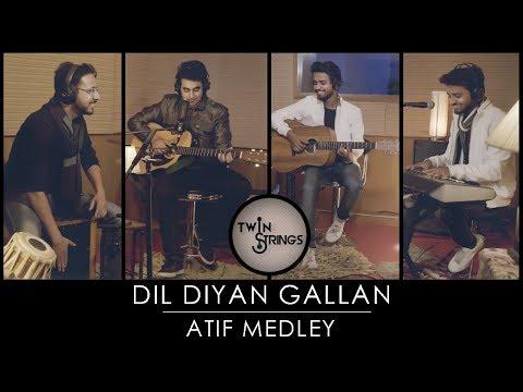 Dil Diyan Gallan | Atif Aslam Medley |...