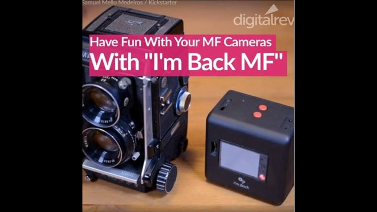 I'm Back® - Low cost Medium Format digital back by Samuel