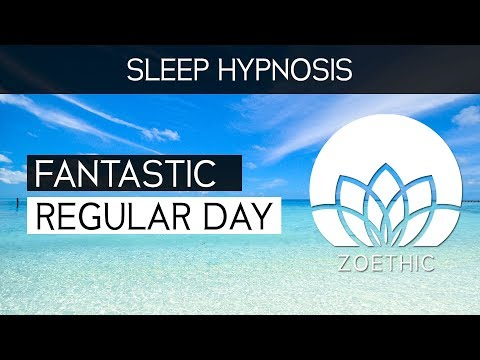 Powerful Sleep Hypnosis Session for a Fantastic Regular Day - Guided hypnosis meditation