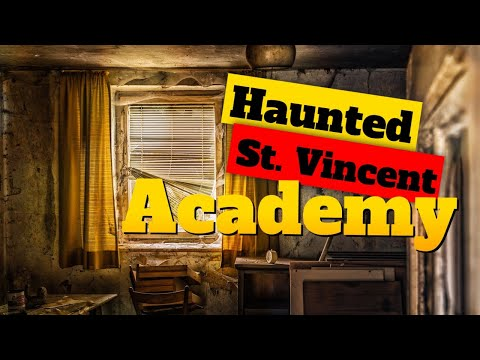 Haunted St Vincent Academy | Ghost Stories, Paranormal, Supernatural, Hauntings, Horror