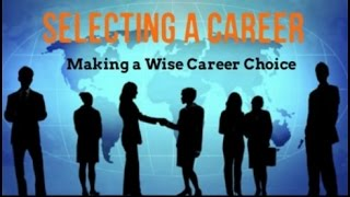 How to Choose a Career - Choosing a Career