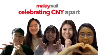 Malay Mail : Celebrating CNY apart